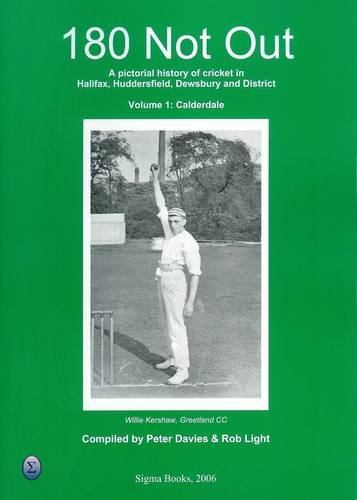 180 Not Out: A Pictorial History of: Davies, Peter; Light,