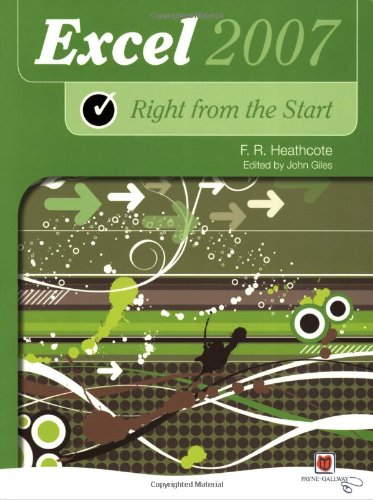 Right from the Start for Office 2007: Flora R. Heathcote,