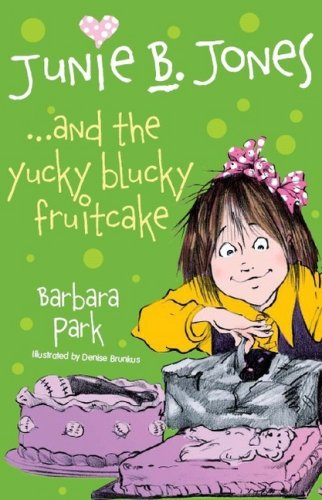 9781905294107: Junie B. Jones... and the Yucky Blucky Fruitcake (Junie B Jones) (Junie B Jones)
