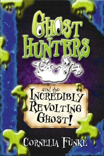 9781905294121: Ghosthunters and the Incredibly Revolting Ghost!