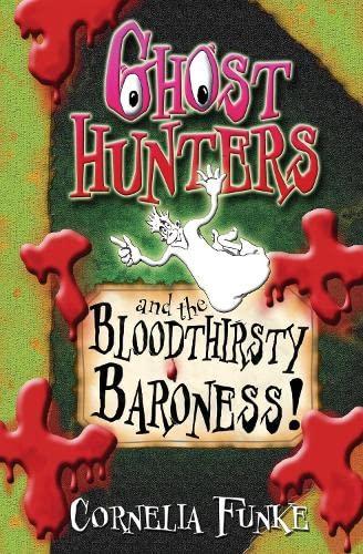 Ghosthunters and the Bloodthirsty Baroness!: Funke, Cornelia