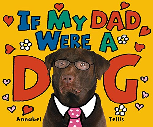 If My Dad Were a Dog: Tellis, Annabel