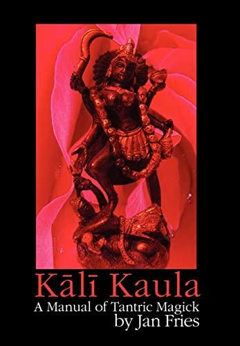 9781905297405: Kali Kaula - A Manual of Tantric Magick