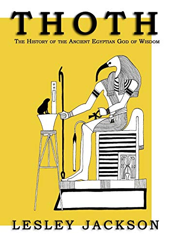 9781905297474: Thoth: The History of the Ancient Egyptian God of Wisdom