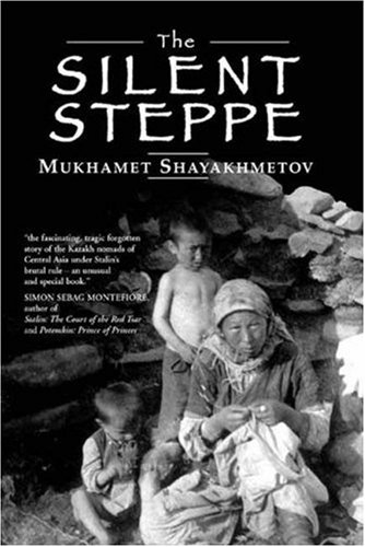 9781905299126: The Silent Steppe: The Story of a Kazakh Nomad Under Stalin