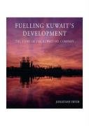 9781905299294: Fuelling Kuwait's Development: The Story of the Kuwait Oil Company