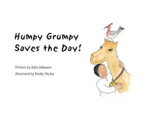 Humpy Grumpy Saves the Day!: Julia Johnson, Emily