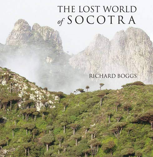 The Lost World Of Socotra: Boggs, Richard