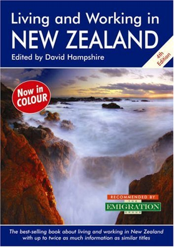 Living and Working in New Zealand: A Survival Handbook (Living & Working in New Zealand): David...