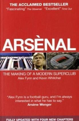 9781905326600: Arsenal: The Making of a Modern Super-club