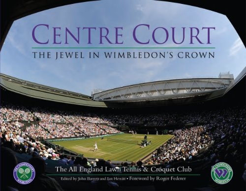 Centre Court: The Jewel in Wimbledon's Crown: Barrett, John