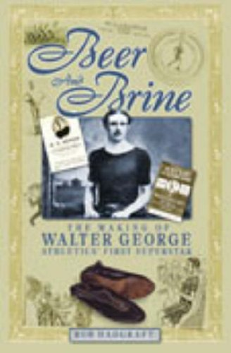 9781905328208: Beer and Brine: The Making of Walter George, Athletics' First Superstar