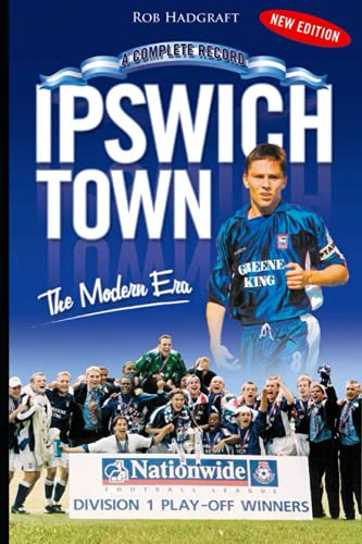 9781905328246: Ipswich Town: The Modern Era - a Complete Record (Desert Island Football Histories)