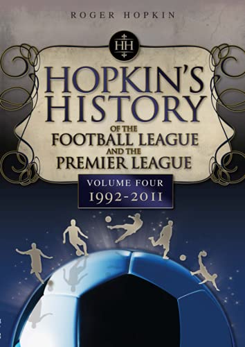 9781905328925: Hopkin's History of the Football League and the Premier League: 1992-2011 Volume 4 (Desert Island Football History)