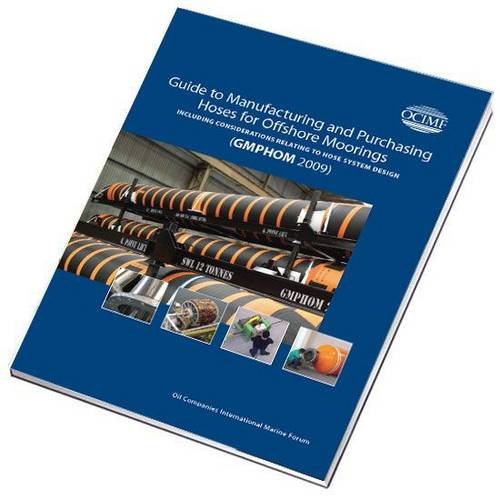 9781905331888: Guide to Manufacturing and Purchasing Hoses for Offshore Moorings (GMPHOM 2009)