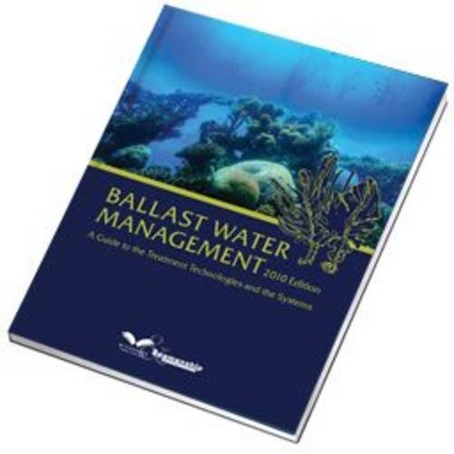 9781905331970: Ballast Water Management 2010: Understanding the Regulations and the Various Treatment Technologies