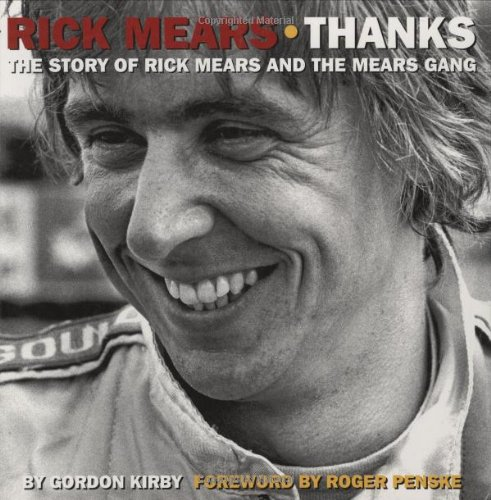 Rick Mears: Thanks: The Story of Rick Mears and the Mears Gang: Kirby, Gordon
