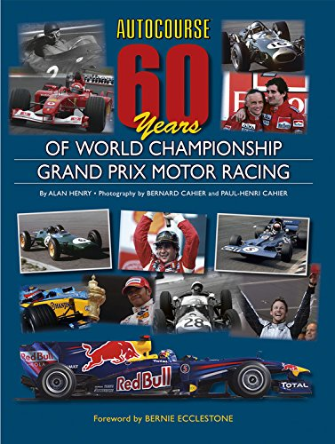 Autocourse 60 Years of Grand Prix Motor Racing (Hardback): Alan Henry, Bernard Cahier, Paul-Henri ...
