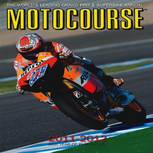 Motocourse 2011-2012: The World's Leading Grand Prix & Superbike Annual: Scott, Michael