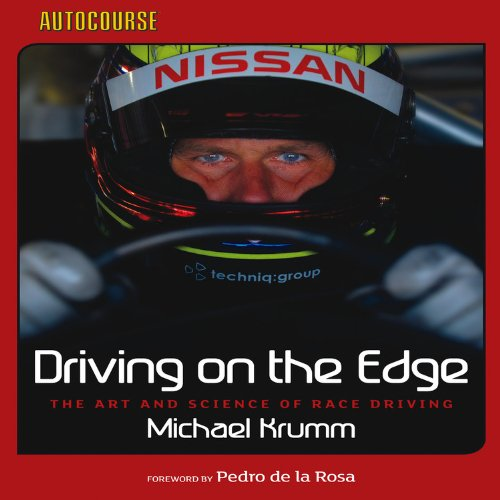 Driving on the Edge: The Art and Science of Race Driving: Krumm, Michael