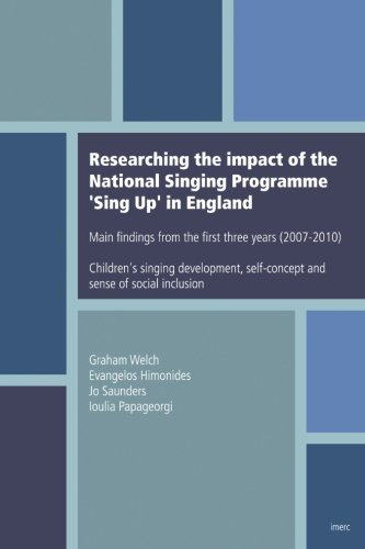 9781905351138: Researching the impact of the National Singing Programme Sing Up in England: Main findings from the first three years (2007-2010) Children's singing ... self-concept and sense of social inclusion