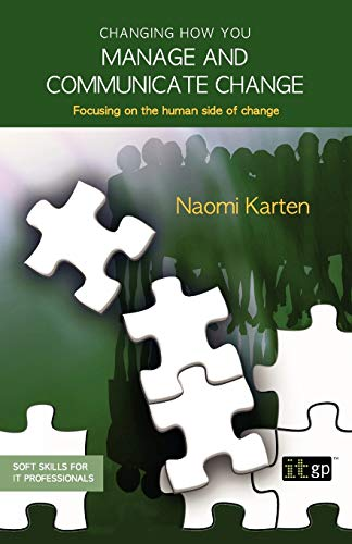 9781905356942: Changing How You Manage and Communicate Change (Soft Skills for It Professionals)