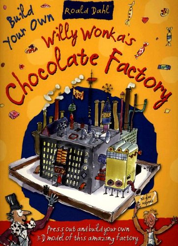 9781905359585: Roald Dahl Build Your Own Willy Wonka's Chocolate Factory (Press Out & Build)