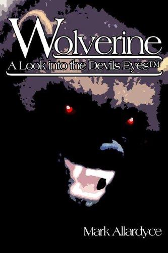 Wolverine - A Look Into the Devils Eyes: Allardyce, Mark