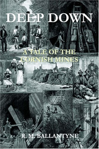 9781905363162: Deep Down: A Tale of the Cornish Mines