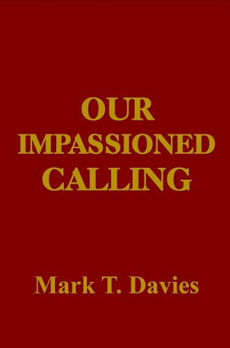 Our Impassioned Calling: Finding God's Will for His Church: Davies, Mark T.