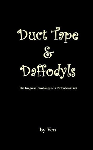 9781905363964: Duct Tape And Daffodyls: The Irregular Ramblings of a Pretentious Poet