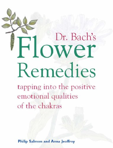 Dr. Bach's Flower Remedies and the Chakras: Salmon, Philip and