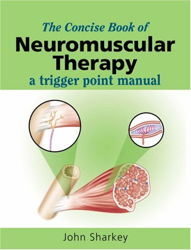 9781905367078: The Concise Book of Neuromuscular Therapy: A Trigger Point Manual