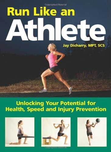 9781905367443: Run Like an Athlete: Unlocking Your Potential for Health, Speed and Injury Prevention