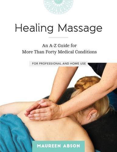 9781905367634: Healing Massage: An A-Z Guide for More Than Forty Medical Conditions for Professional and Home Use