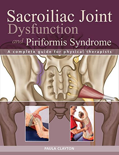 9781905367641: Sacroiliac Joint Dysfunction and Piriformis Syndrome: The Complete Guide for Physical Therapists