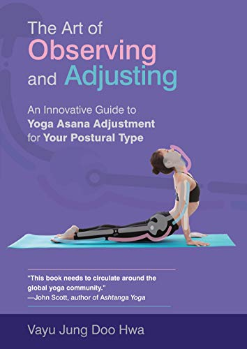 9781905367948: The Art of Observing and Adjusting: An Innovative Guide to Yoga Asana Adjustment for Your Postural Type