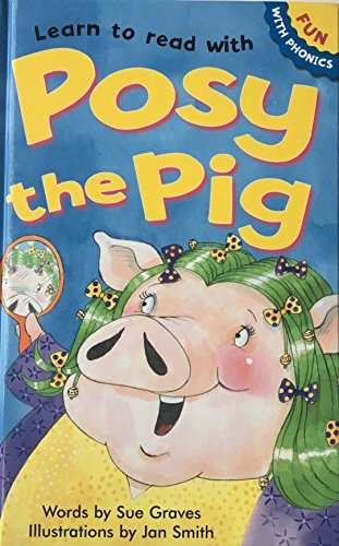 9781905372744: Learn to read with Posy the Pig (Fun with Phonics)