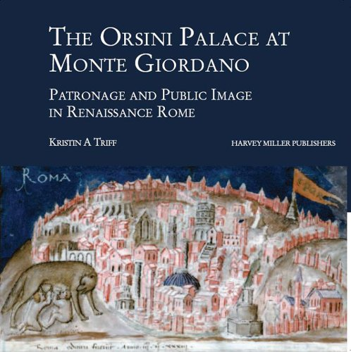 9781905375332: The Orsini Palace at Monte Giordano: Patronage and Public Image in Renaissance Rome (ART AND ARCHITECTURE IN EARLY MODERN ITALY)