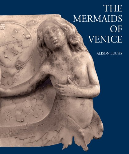The Mermaids of Venice. Fantastic Sea Creatures in Venetian Renaissance Art: Studies in Medieval ...