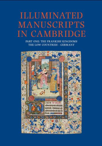 9781905375479: Illuminated Manuscripts in Cambridge, Part One: The Frankish Kingdoms, the Low Countries and Germany