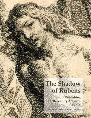 The Shadow of Rubens: Print Publishing in: Ann Diels