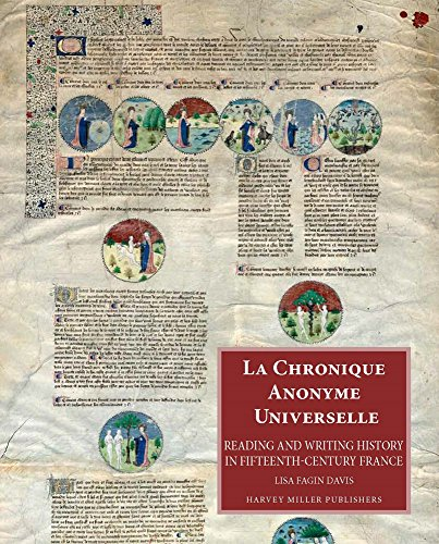 9781905375554: La Chronique Anonyme Universelle: Reading and Writing History in Fifteenth-Century France (Studies in Medieval and Early Renaissance Art History)