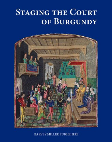 9781905375820: Staging the Court of Burgundy: Proceedings of the Conference 'The Splendour of Burgundy'