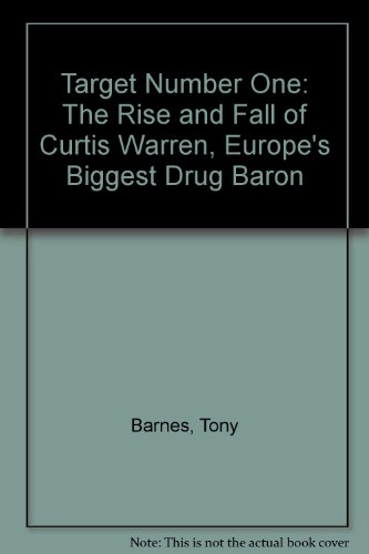 9781905379156: Target One : The Rise and Fall of Curtis Warren, Europe's Biggest Drug Baron