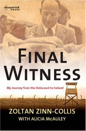 9781905379187: Final Witness: My Journey from the Holocaust to Ireland