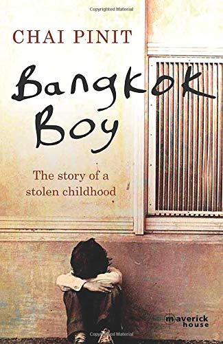 Bangkok Boy: The Story of a Stolen Childhood: Pinit, Chai