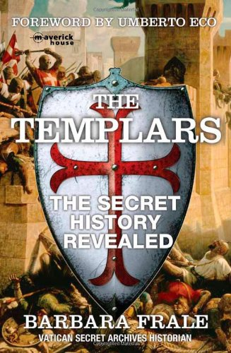 9781905379606: The Templars: The Secret History Revealed