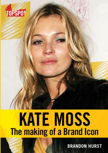 9781905382842: Kate Moss: The Making of a Brand Icon