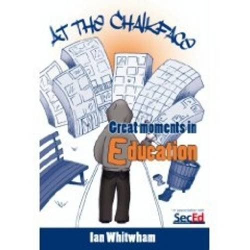 9781905390991: At the Chalkface: Great Moments in Education
